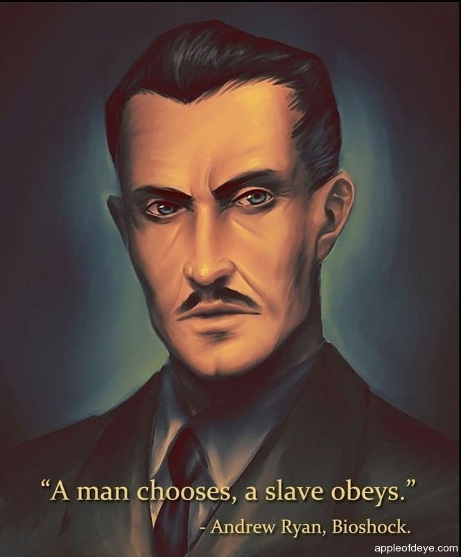 A man chooses, a slave obeys.